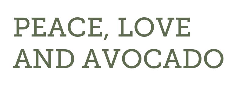 Schriftzug – Peace, Love and Avocado